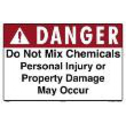 Danger Do Not Mix Chemicals Plastic Sign